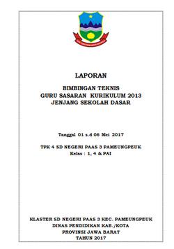 Laporan Hasil Kegiatan Bimtek Guru Sasaran Kurikulum 2013 Tahap Ii Tahun 2017 Hasil Revisi Baru Contoh Format